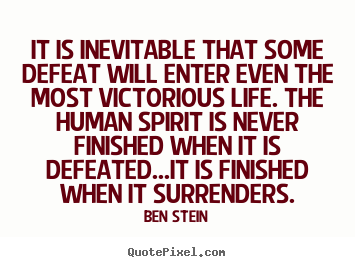 Create graphic picture quotes about life - It is inevitable that some defeat will enter..