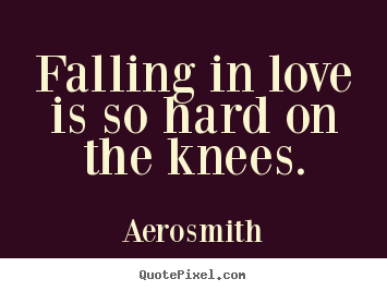 Design picture quotes about love - Falling in love is so hard on the knees.