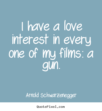 How to design image quotes about love - I have a love interest in every one of my..