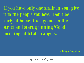 Love quote - If you have only one smile in you, give it to the people you..