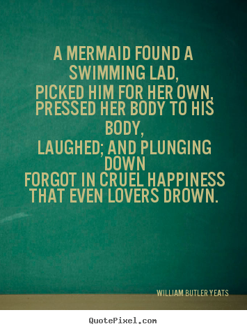 Love quotes - A mermaid found a swimming lad,picked him for..