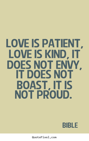 Diy image quotes about love - Love is patient, love is kind, it does not..