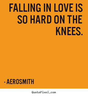 Create custom picture quotes about love - Falling in love is so hard on the knees.