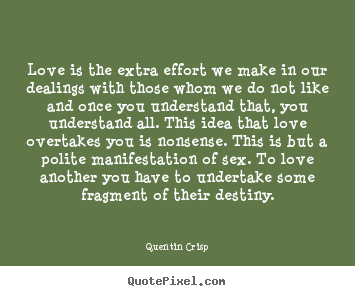 Design your own picture quotes about love - Love is the extra effort we make in our dealings..