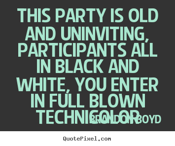 Love quote - This party is old and uninviting, participants all in black..