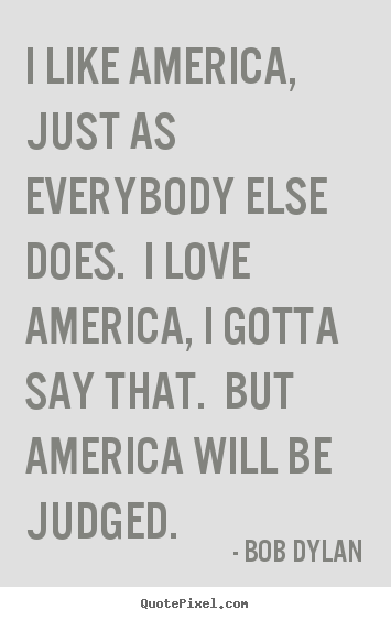 Design your own picture quote about love - I like america, just as everybody else does. i love america, i..