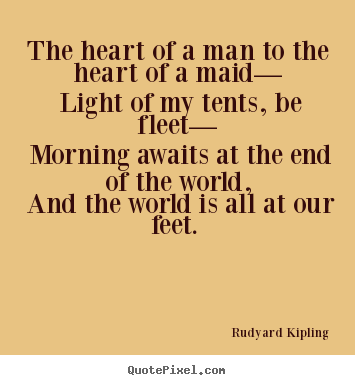 Quotes about love - The heart of a man to the heart of a maid— light..