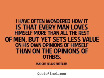 Marcus Aelius Aurelius picture sayings - I have often wondered how it is that every.. - Love quotes
