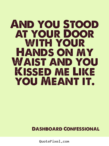 Love quote - And you stood at your door with your hands on my..