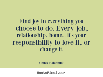 Customize poster quotes about love - Find joy in everything you choose to do. every job,..