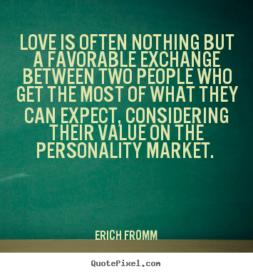 Quote about love - Love is often nothing but a favorable exchange between..