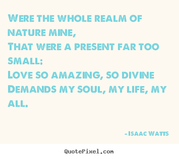 Quotes about love - Were the whole realm of nature mine,that were a present far..