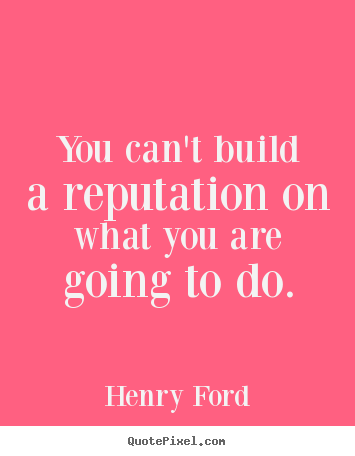 Quotes about motivational - You can't build a reputation on what you are going..