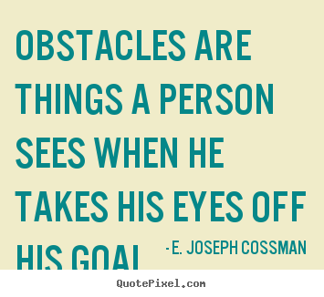 Quotes about motivational - Obstacles are things a person sees when he takes..