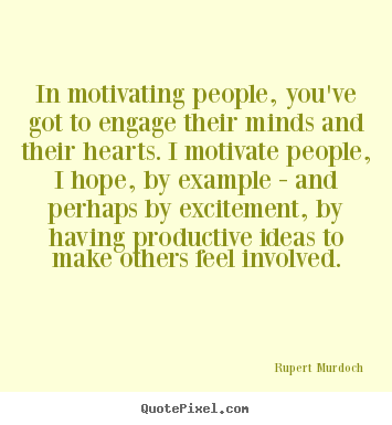 Make custom photo quote about motivational - In motivating people, you've got to engage..