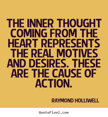 Motivational quotes - The inner thought coming from the heart represents..