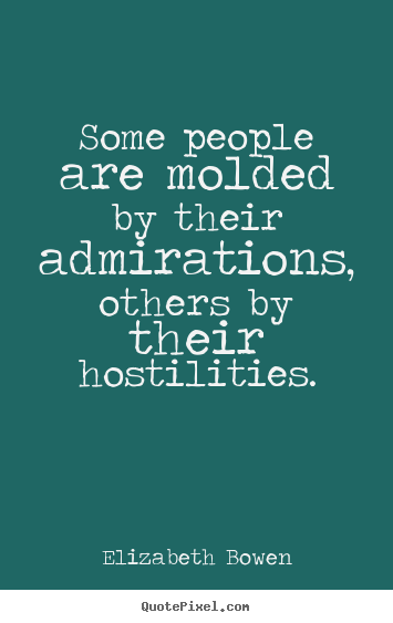 Quotes about motivational - Some people are molded by their admirations, others..