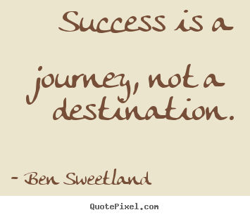 Customize poster quotes about success - Success is a journey, not a destination.