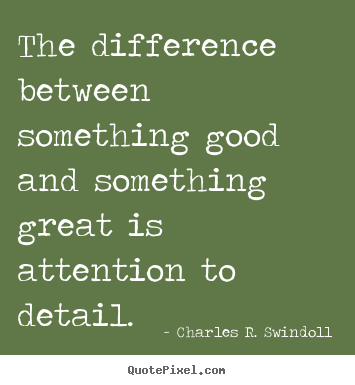 Success sayings - The difference between something good and something..