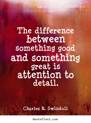 Quotes about success - The difference between something good and something..