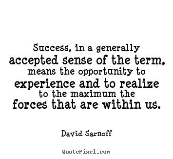 Success quotes - Success, in a generally accepted sense of..