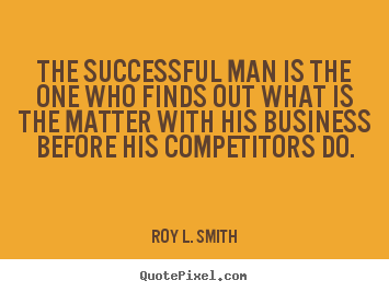 Quote about success - The successful man is the one who finds out what is the matter with his..