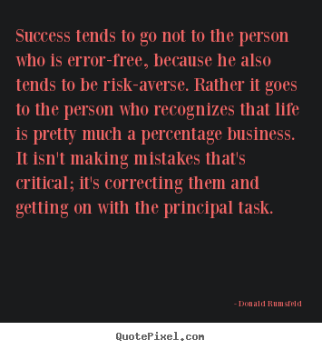 Quotes about success - Success tends to go not to the person who is..