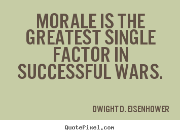Diy picture quotes about success - Morale is the greatest single factor in successful wars.