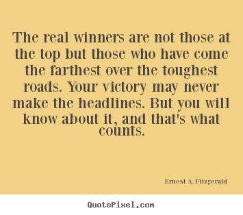 Diy picture quotes about success - The real winners are not those at the top but..
