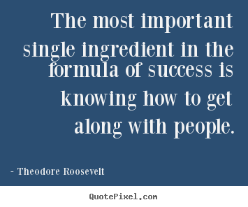 Quote about success - The most important single ingredient in the formula of..