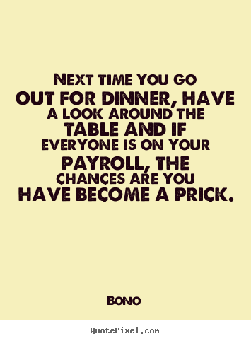 Quotes about success - Next time you go out for dinner, have a look around the table..