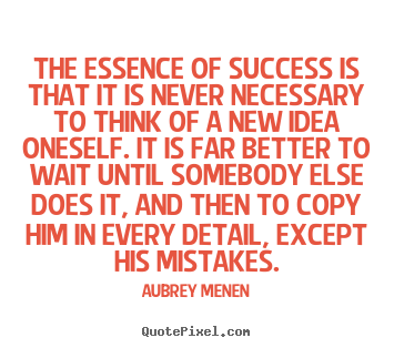 Design photo quotes about success - The essence of success is that it is never necessary..