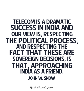 Design your own picture quotes about success - Telecom is a dramatic success in india and our view is, respecting..