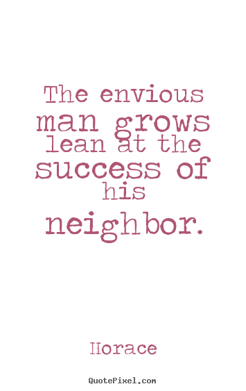 Customize poster quote about success - The envious man grows lean at the success of his neighbor.