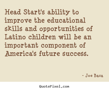 Quote about success - Head start's ability to improve the educational..