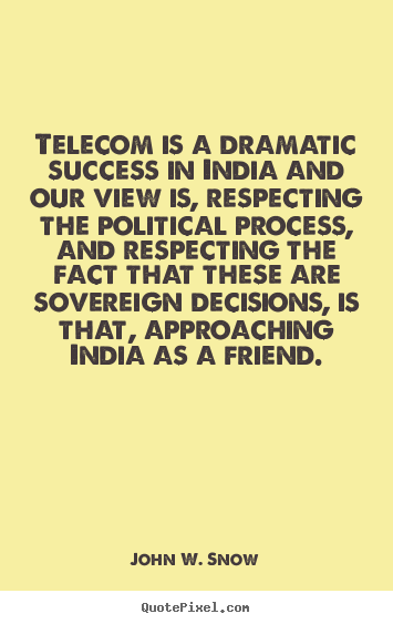 Quotes about success - Telecom is a dramatic success in india and our view is,..