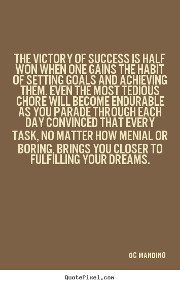 Og Mandino picture quotes - The victory of success is half won when one gains.. - Success quotes