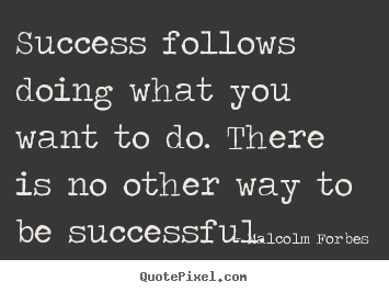 Design picture quote about success - Success follows doing what you want to do. there..