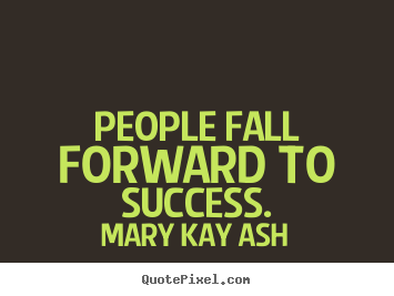 Make personalized picture quotes about success - People fall forward to success.