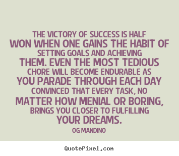 Design pictures sayings about success - The victory of success is half won when one..