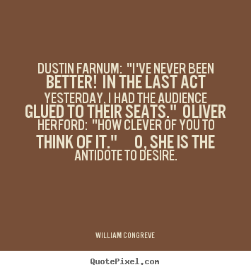 "Success sayings - Dustin farnum: ""i've never been better! in.."