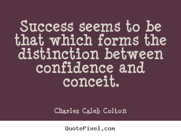 Customize poster quotes about success - Success seems to be that which forms the distinction..