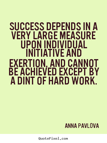 Anna Pavlova photo quote - Success depends in a very large measure upon individual.. - Success quotes