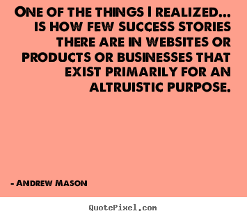 Andrew Mason picture quotes - One of the things i realized... is how few.. - Success quote