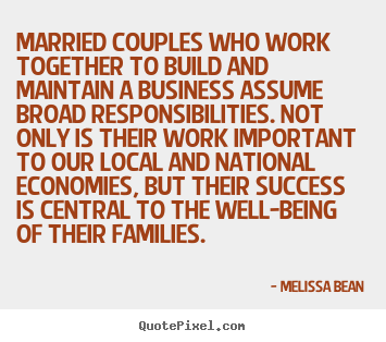 Melissa Bean picture quote - Married couples who work together to build and maintain a business.. - Success quotes