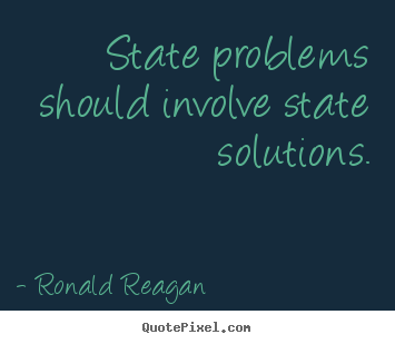 Make personalized picture quotes about success - State problems should involve state solutions.