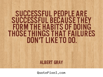 Success quotes - Successful people are successful because they..
