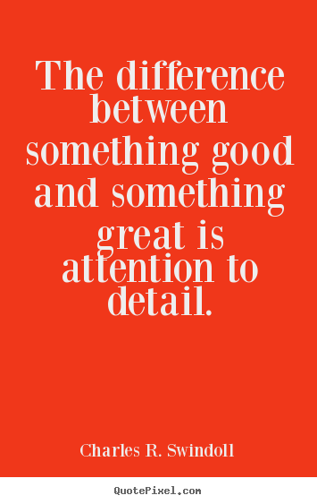 Quotes about success - The difference between something good and..