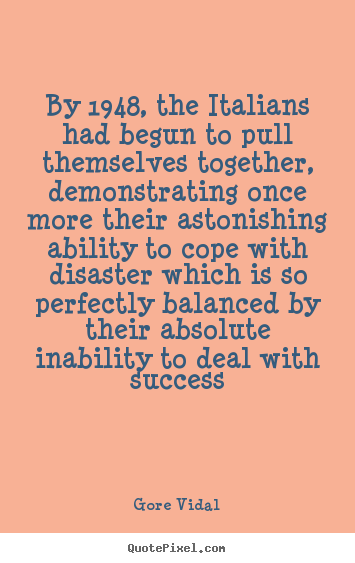 Success quote - By 1948, the italians had begun to pull themselves..