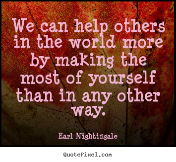 Success quote - We can help others in the world more by making..